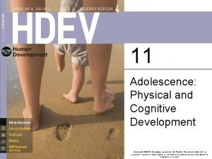 11 Adolescence Physical and Cognitive Development Copyright 2016
