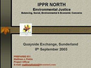 IPPR NORTH Environmental Justice Balancing Social Environmental Economic