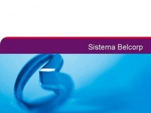 Sistema Belcorp Sistema Belcorp 1 Sistema Belcorp 2