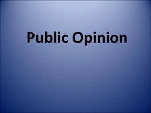 Public Opinion Public Opinion Did the Framers intend