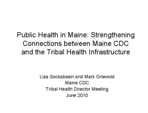 Public Health in Maine Strengthening Connections between Maine