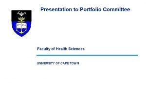 Presentation to Portfolio Committee Faculty of Health Sciences