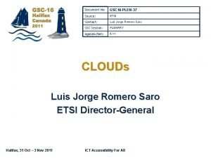 Document No GSC 16 PLEN37 Source ETSI Contact