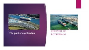 The port of east london THE PORT OF