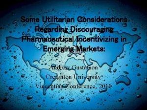 Some Utilitarian Considerations Regarding Discouraging Pharmaceutical Incentivizing in