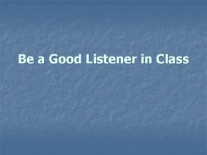 Be a Good Listener in Class n It