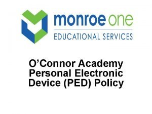 OConnor Academy Personal Electronic Device PED Policy Personal