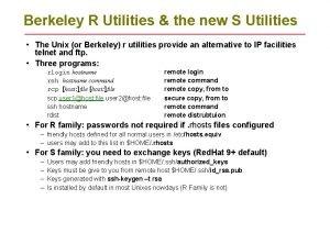 Berkeley R Utilities the new S Utilities The