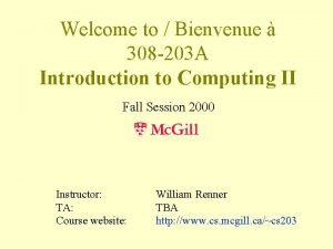 Welcome to Bienvenue 308 203 A Introduction to