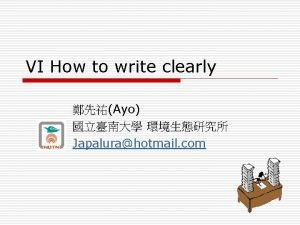 VI How to write clearly Ayo Japalurahotmail com
