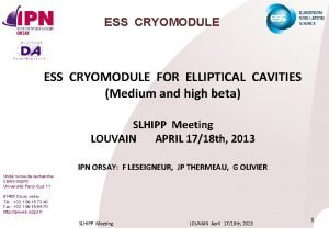 ESS CRYOMODULE FOR ELLIPTICAL CAVITIES Medium and high