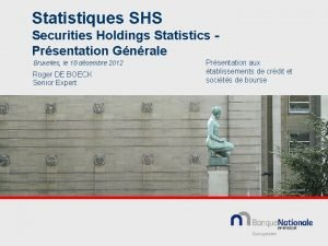 Statistiques SHS Securities Holdings Statistics Prsentation Gnrale Bruxelles