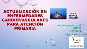ACTUALIZACIN EN ENFERMEDADES CARDIOVASCULARES PARA ATENCIN PRIMARIA COLEGIO