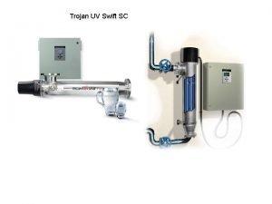 Trojan UV Swift SC Trojan UV Swift SC