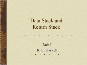 Data Stack and Return Stack Lab 6 R