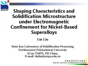 Shaping Characteristics and Solidification Microstructure under Electromagnetic Confinement