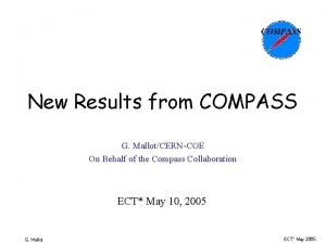 New Results from COMPASS G MallotCERNCOE On Behalf