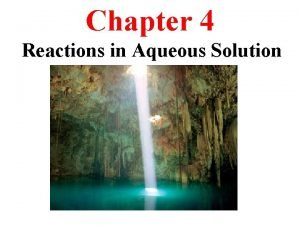 Chapter 4 Reactions in Aqueous Solution A solution