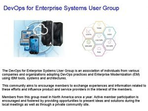 Dev Ops for Enterprise Systems User Group The