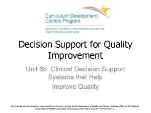 Decision Support for Quality Improvement Unit 6 b