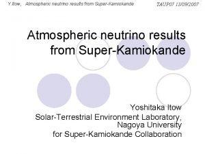 Y Itow Atmospheric neutrino results from SuperKamiokande TAUP