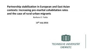 Partnership stabilization in European and East Asian contexts