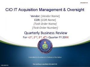 UNCLASSIFIED CIO IT Acquisition Management Oversight Vendor Vendor