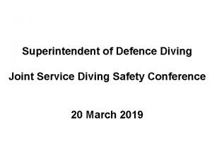 Superintendent of Defence Diving Joint Service Diving Safety