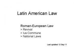 Latin American Law RomanEuropean Law Revival Ius Commune