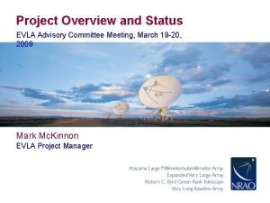 Project Overview and Status EVLA Advisory Committee Meeting
