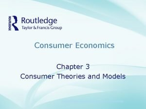 Consumer Economics Chapter 3 Consumer Theories and Models