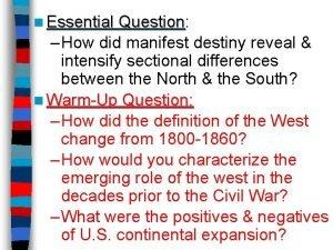 n Essential Question Question How did manifest destiny