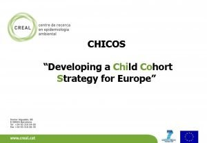 CHICOS Developing a Child Cohort Strategy for Europe