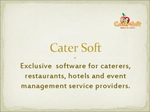 Cater Soft Exclusive software for caterers restaurants hotels