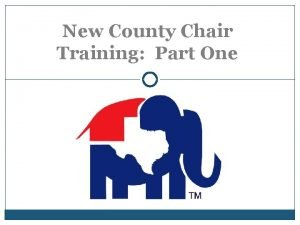 New County Chair Training Part One Exclusive Content