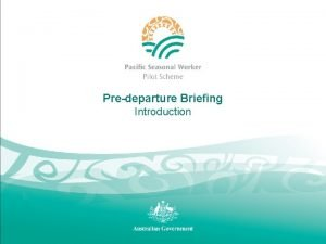 Predeparture Briefing Introduction Predeparture briefing what will be