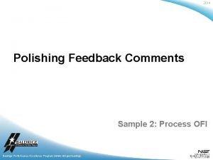 2014 Polishing Feedback Comments Sample 2 Process OFI