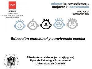 Educacin emocional y convivencia escolar Alberto Acosta Mesas