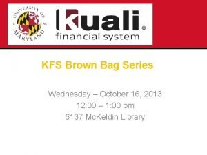 KFS Brown Bag Series Wednesday October 16 2013