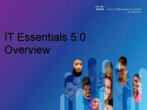 IT Essentials 5 0 Overview Contents Overview 1