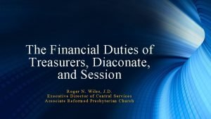 The Financial Duties of Treasurers Diaconate and Session