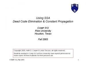 Using SSA Dead Code Elimination Constant Propagation COMP