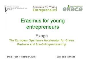 Erasmus for young entrepreneurs Exage The European Xperience