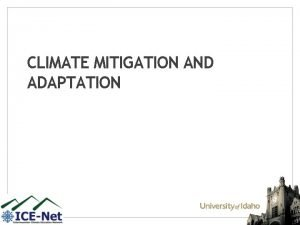 CLIMATE MITIGATION AND ADAPTATION Intergovernmental Panel on Climate