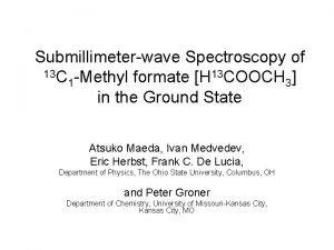 Submillimeterwave Spectroscopy of 13 C Methyl formate H