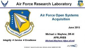 Air Force Research Laboratory Air Force Open Systems