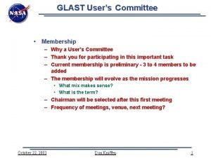GLAST Users Committee Membership Why a Users Committee