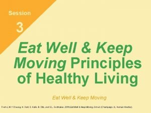 Session 3 Eat Well Keep Moving Principles of