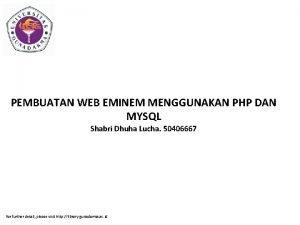 PEMBUATAN WEB EMINEM MENGGUNAKAN PHP DAN MYSQL Shabri