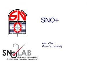 SNO Mark Chen Queens University SNO Collaboration Queens